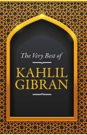 The Very Best of Kahlil Gibran