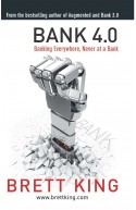 Bank 4.0 :Banking Everywhere, Never at Bank