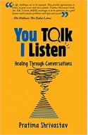 YOU TALK I LISTEN:Healing Through Conversations Blurb By: His Holiness The Dalai Lama