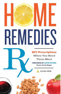 Home Remedies RX:DIY Prescriptions When You Need Them Most
