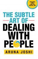 The Subtle Art of Dealing with People