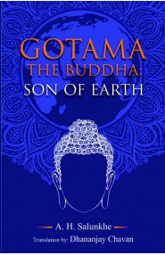 Gotama The Buddha : Son Of Earth