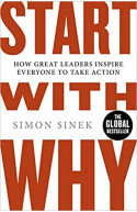 Start with Why: How Great Leaders Inspire Everyone to Take A