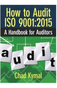 How to Audit ISO 9001:2015 - A Handbook for Auditors