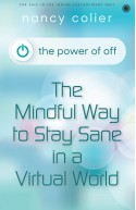 The Power of Off: The Mindful Way to Stay Sane in a Virtual