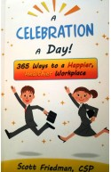 Celebrate A day 365 Ways to happier, healthier Workplace
