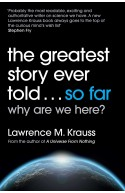 The Greatest Story Ever Told...So Far Why