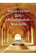 Indraprastha… Dilli…. Shahjahanabad… New Delhi(H)