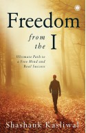 Freedom from the I