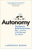 Autonomy: The Quest to Build the Driverless Car