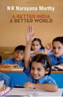 Better India, A Better World