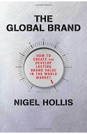 The Global Brand: How to Create and Develop Lasting Brand Va
