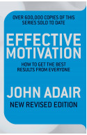 Effective Motivation: How to Get the Best Results from Every