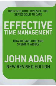Effective Time Management (Revised edition)