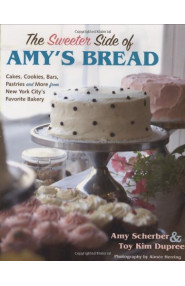 The Sweeter Side of Amy?s Bread