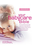 Your Babycare Bible: The most authoritative and up-to-dat