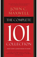 The Complete 101 Collection What Every Leader Needs to Know