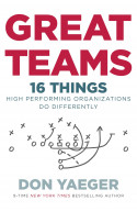 Great Teams: 16 Things High Performing Organizations Do Diff