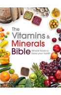 Vitamins & Minerals Bibles: Miracle food & nourishing recipe