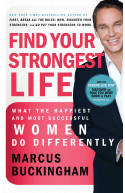 Find Your Strongest Life: What the Happiest and Most Success