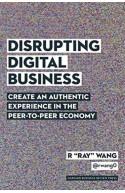 Disrupting Digital Business Create Authentic Exp