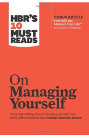 HBR's 10 Must Reads On Managing Yourself