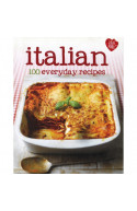 Italian 100 Everyday Recipes