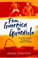 From Guernica to Guardiola: How the Spanish Conquered Englis