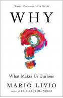 WHY: What Makes Us Curious