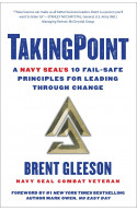 TakingPoint: A Navy SEAL's 10 Fail Safe Principles for Leadi