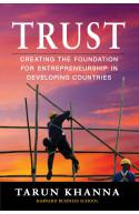 Trust: Creating the Foundation for Entrepreneurship in Devel
