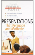 Presentations That Persuade and Motivate
