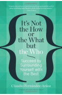 Its Not The How Or The What But The Who