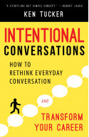 Intentional Conversations: How to Rethink Everyday Conversat