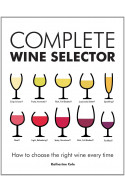 Complete Wine Selector: How to Choose the Right Wine Every T