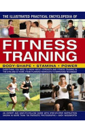 The Illustrated Practical Encyclopedia Of Fitness Training