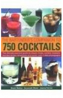 The Bartender's Companion To 750 Cocktails