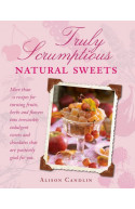 Truly Scrumptious Natural Sweets