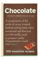 Chocolate: 100 Essential Recipes