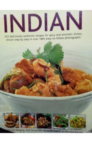 Indian 325 Deliciously Authentic Recipes For Spicy and Aroma