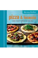 The Easy Kitchen: Pizza & Focaccia