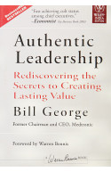 Authentic Leadership:rediscovering The Secrets To Creating L