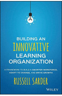 Building An Innovative Learning Organization:
