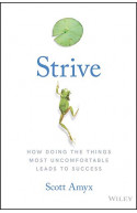 Strive: How Doing The Things Most Uncomfortable Leads to Suc