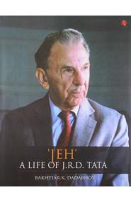 Jeh' A Life of J.R.D. Tata