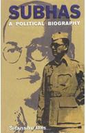 Subhas: A Political Biography