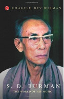 S.D. Burman: The World of His Music