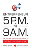 Entrepreneur 5 P.M. To 9 A.M.: Launching A Profitable Start