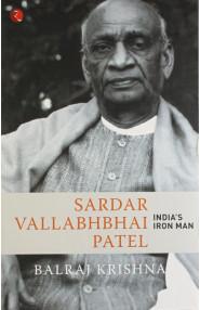 Sardar Vallabhbhai Patel India's Iron Man