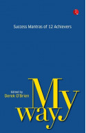 My Way: Success Mantras From 12 Achievers